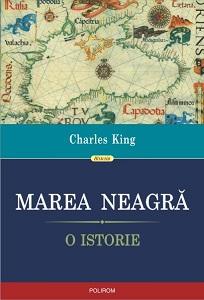 Charles King - Marea Neagră. O istorie
